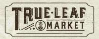 True Leaf Market Coupon Codes, Promos & Deals