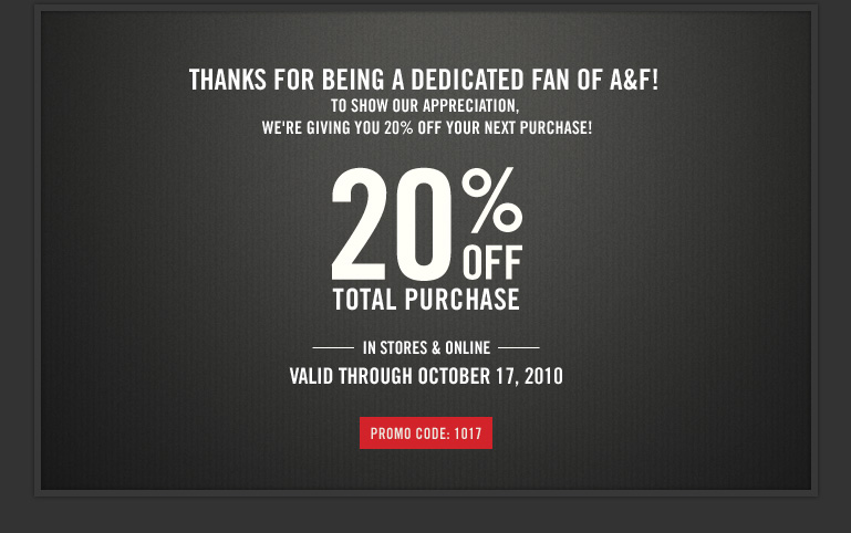Nov 05,  · Shopping Tips for Abercrombie: 1. If you're an A&F Club member, you receive a birthday gift, members-only coupons and points for purchases. Each dollar earns 10 points, which become store credit.
